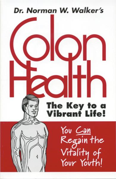 Colon Health By: Norman Walker
