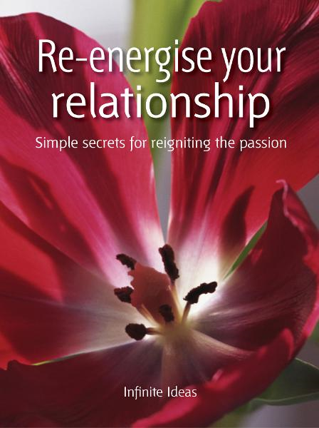 Re-energise your relationship By: Dr Sabina Dosani,Infinite Ideas,Peter Cross