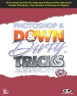 Photoshop 6 Down and Dirty Tricks By: Scott Kelby