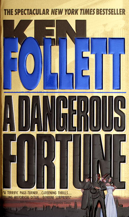 A Dangerous Fortune By: Ken Follett