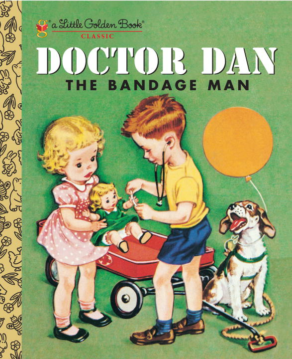 Doctor Dan the Bandage Man By: Helen Gaspard
