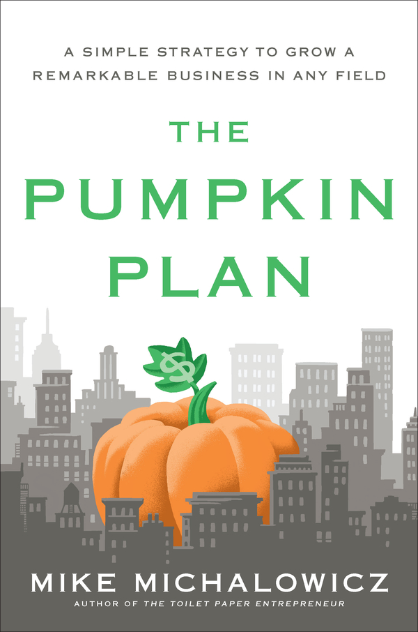 The Pumpkin Plan By: Mike Michalowicz