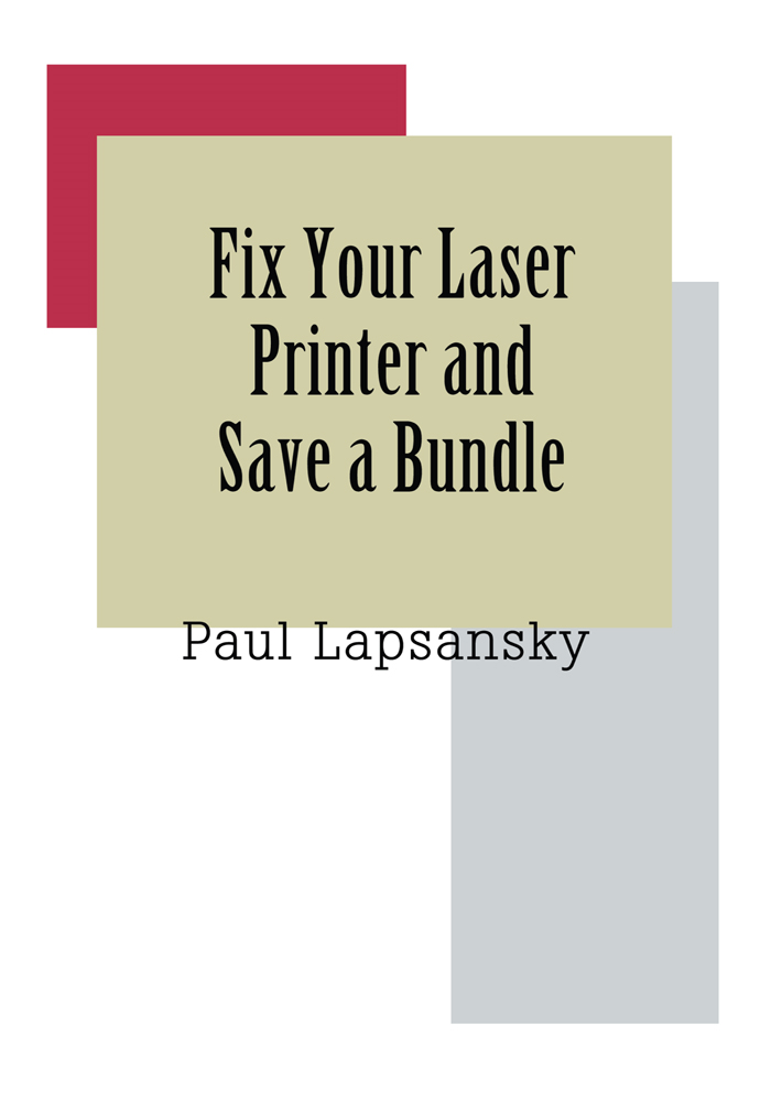 Fix Your Laser Printer and Save a Bundle