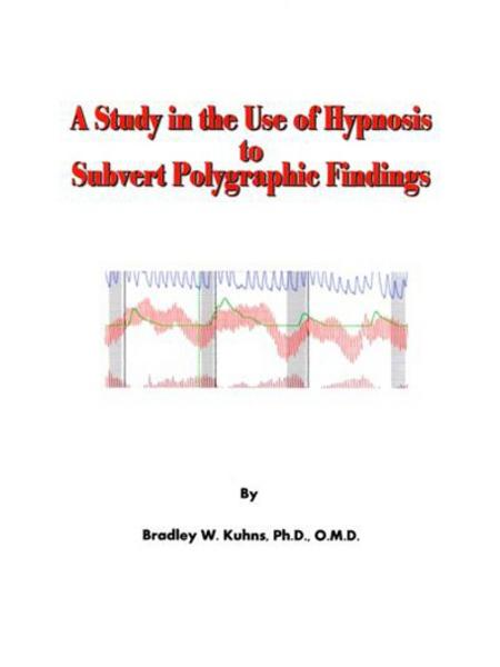 The Study in the Use of Hypnosis to Subvert Polygraphic Findings