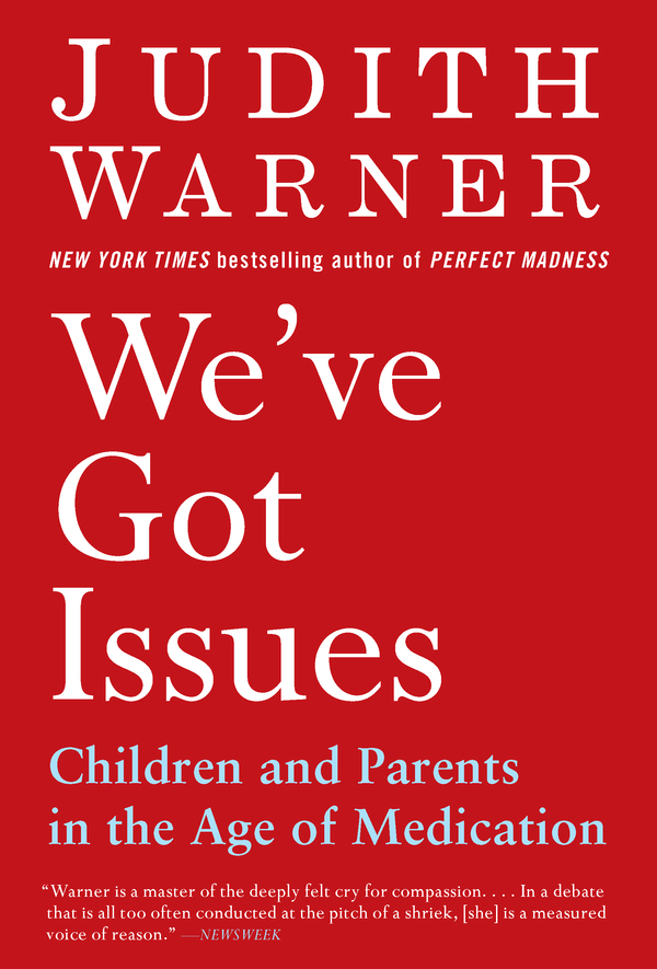 We've Got Issues By: Judith Warner