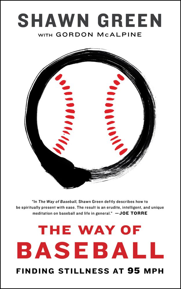 The Way of Baseball By: Shawn Green