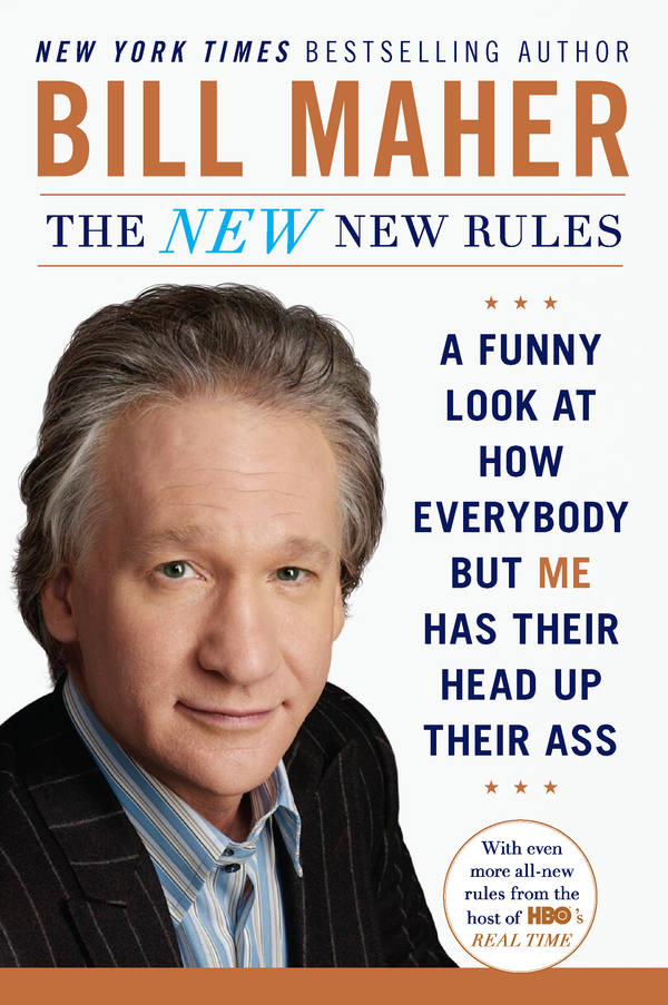 The New New Rules By: Bill Maher