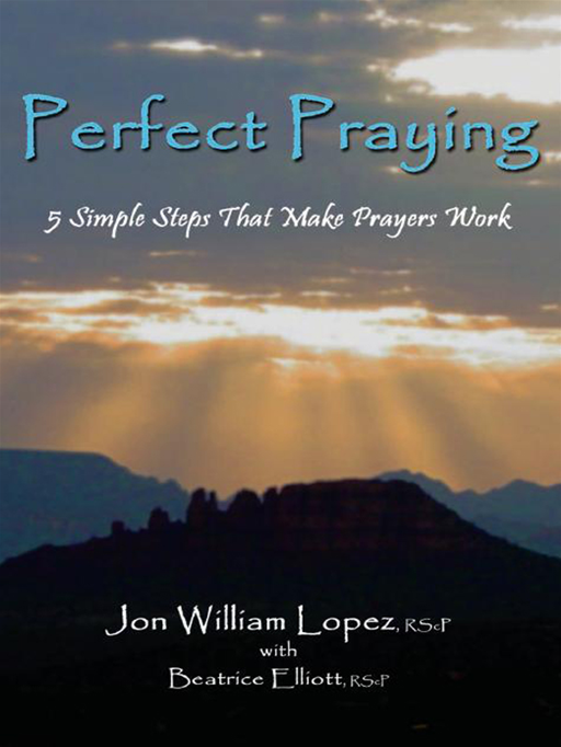 Perfect Praying: 5 Simple Steps That Make Prayers Work