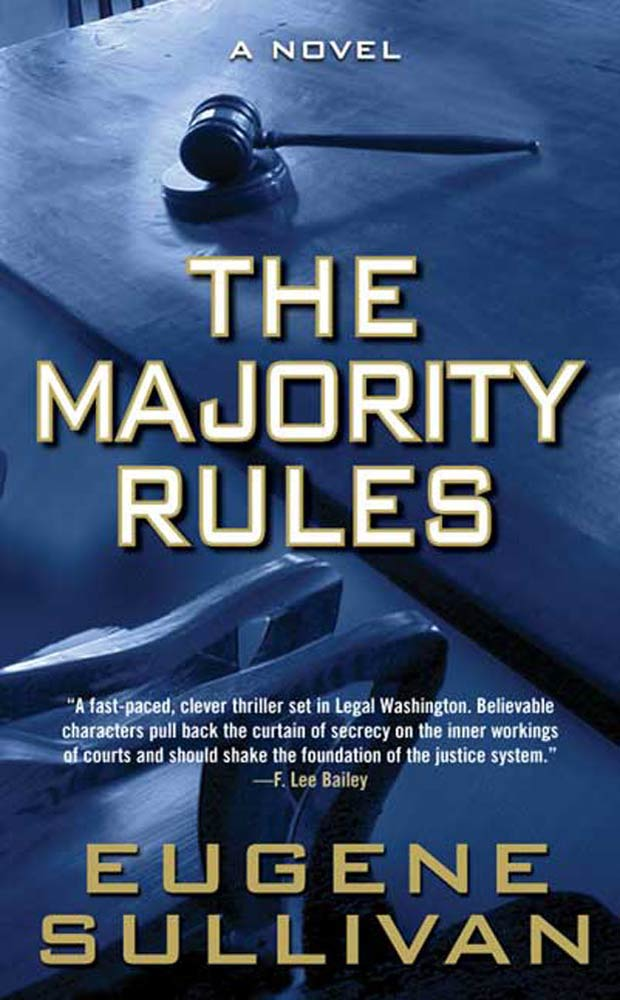 The Majority Rules By: Eugene Sullivan