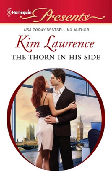 The Thorn in His Side By: Kim Lawrence