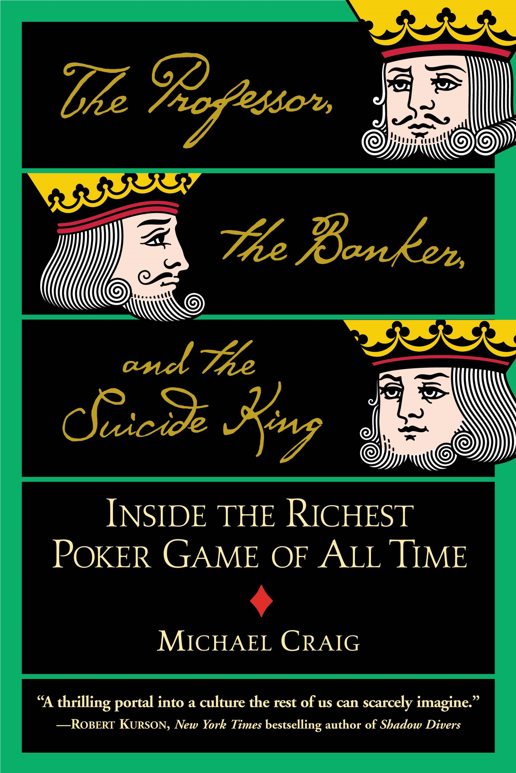 The Professor, the Banker, and the Suicide King By: Michael Craig