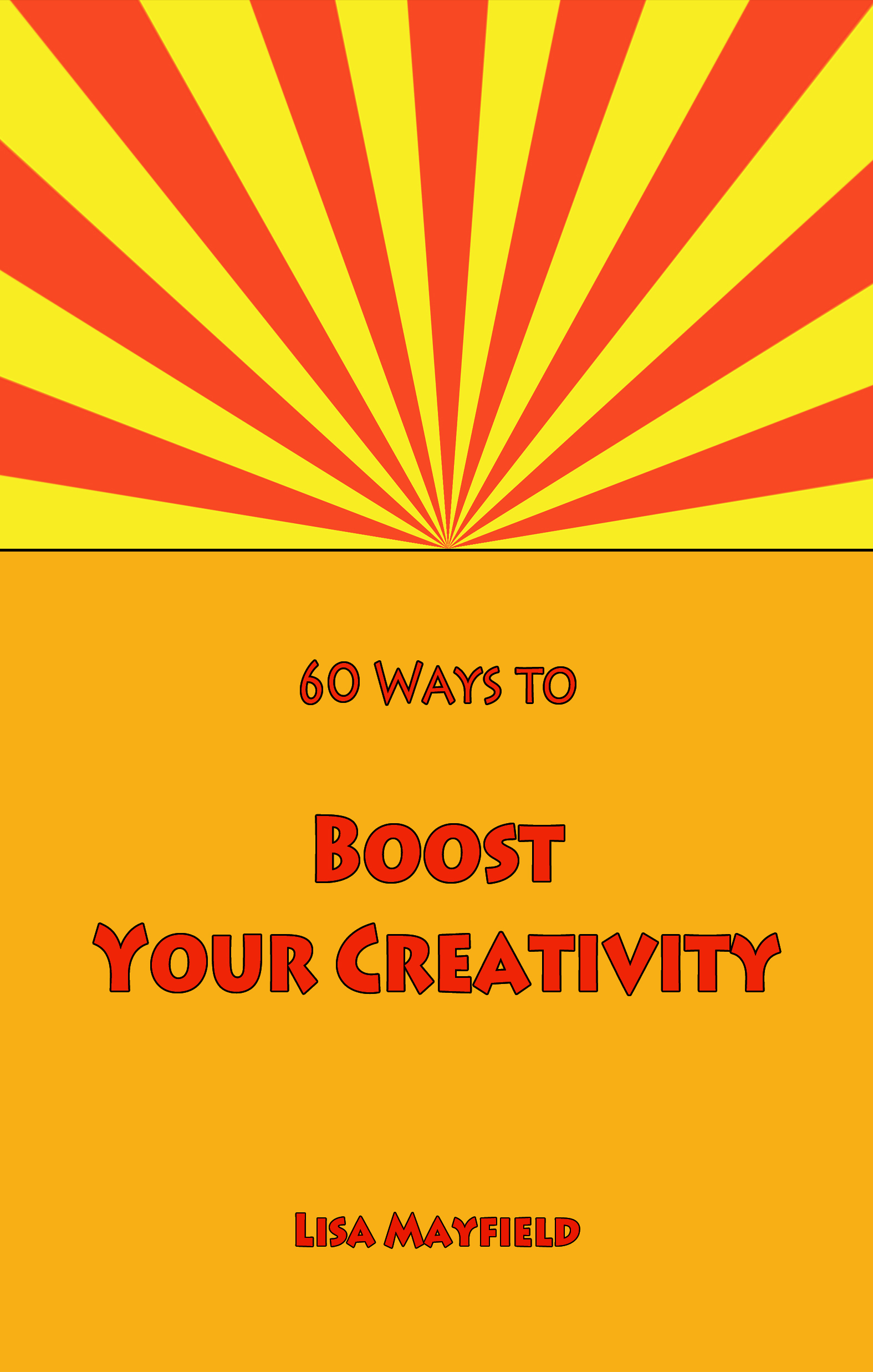 60 Ways to Boost Your Creativity