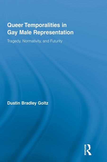 Queer Temporalities in Gay Male Representation Tragedy,  Normativity,  and Futurity