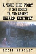 download A True Life Story of Cecil Hensley In and Around Hazard, Kentucky book