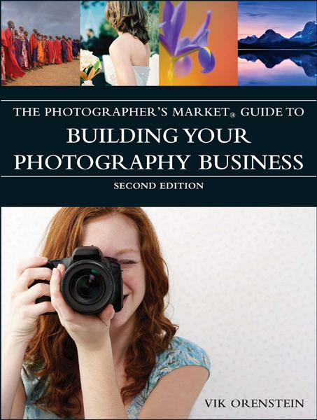 The Photographer's Market Guide to Building Your Photography Business By: Vik Orenstein
