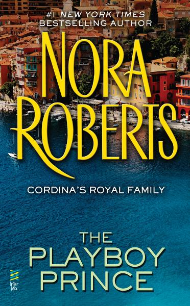 The Playboy Prince By: Nora Roberts