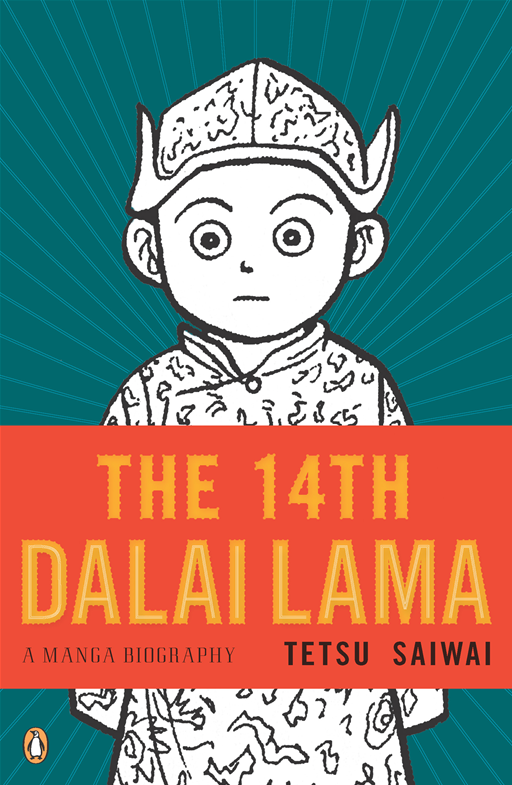 The 14th Dalai Lama: A Manga Biography By: Tetsu Saiwai