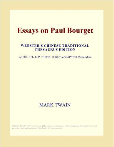 Inc. ICON Group International - Essays on Paul Bourget (Webster's Chinese Traditional Thesaurus Edition)