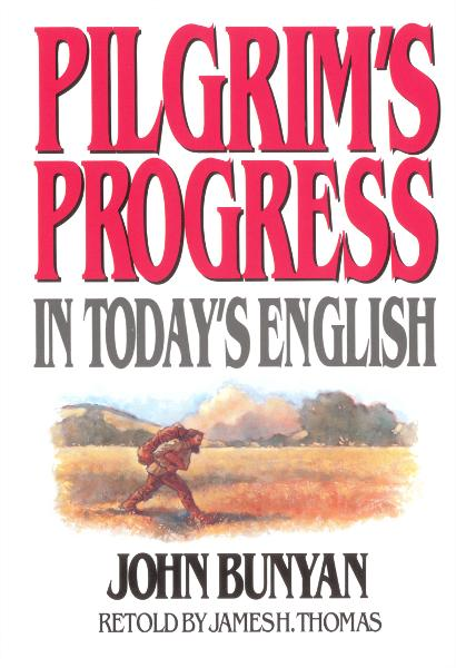Pilgrim's Progress in Today's English By: James Thomas,John Bunyan