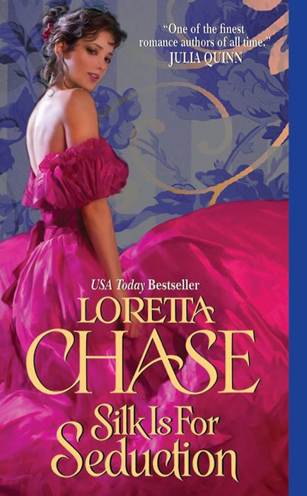 Silk Is For Seduction By: Loretta Chase