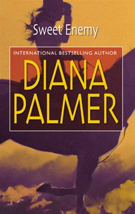 Sweet Enemy By: Diana Palmer