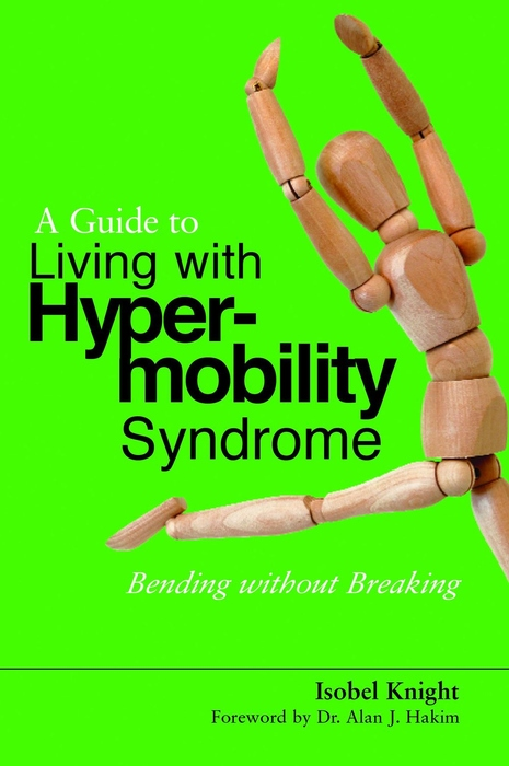 A Guide to Living with Hypermobility Syndrome Bending without Breaking