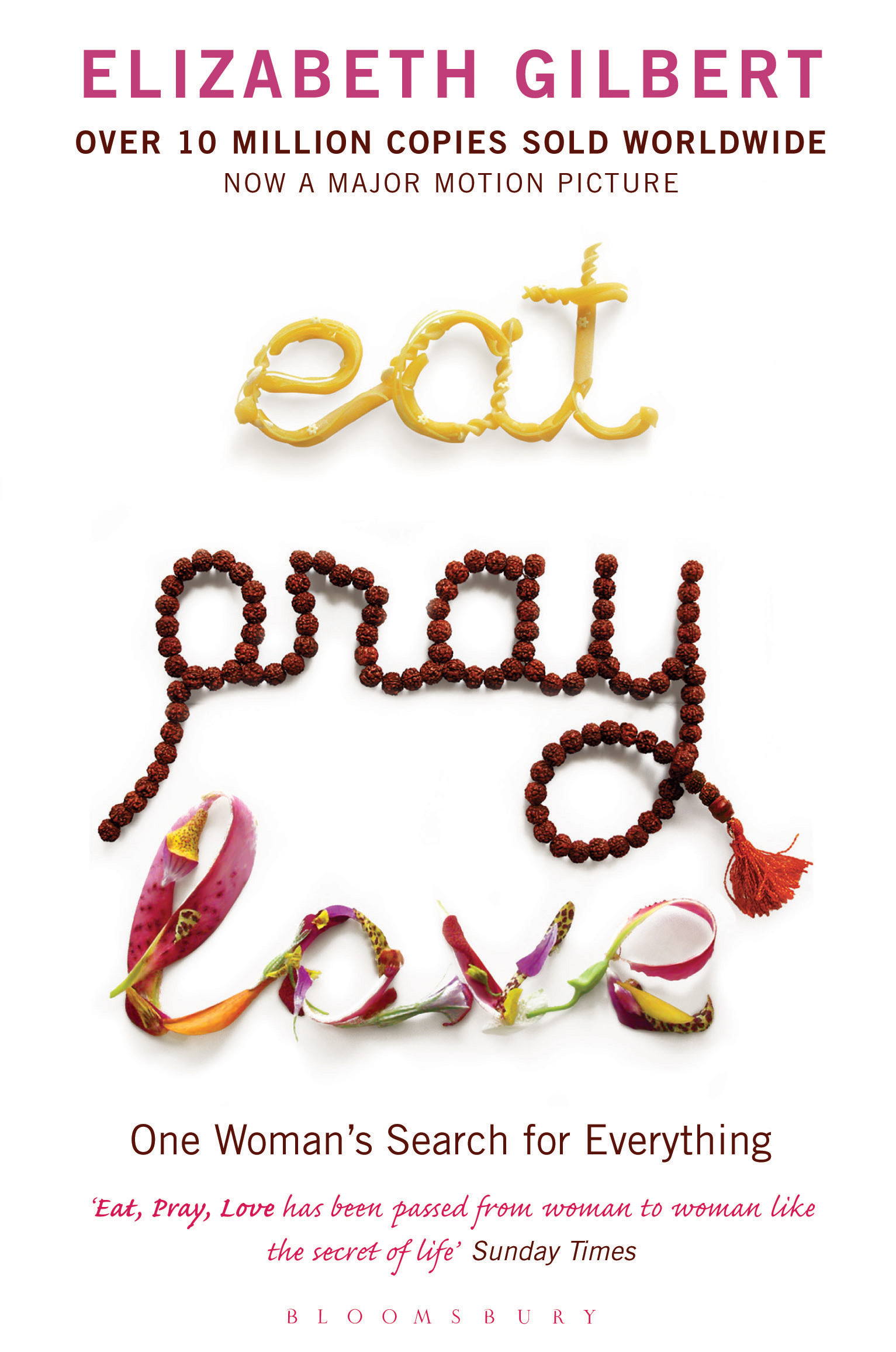 Eat, Pray, Love One Woman s Search for Everything