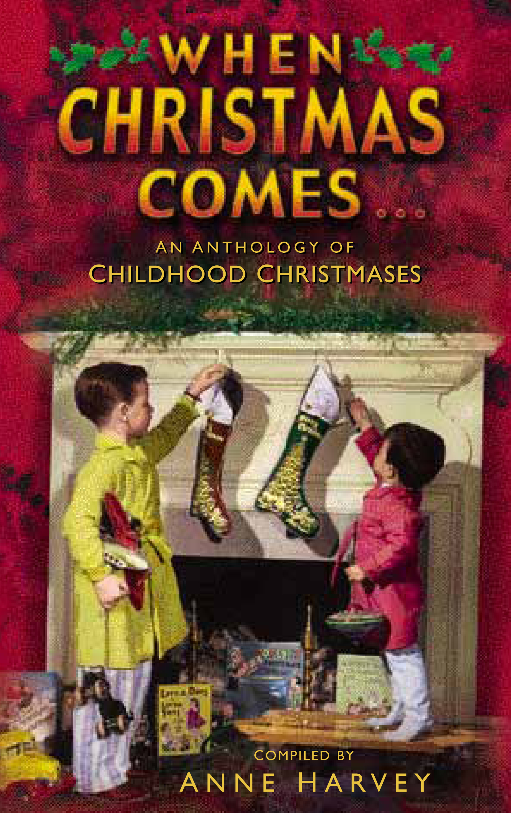 When Christmas Comes An Anthology of Childhood Christmases