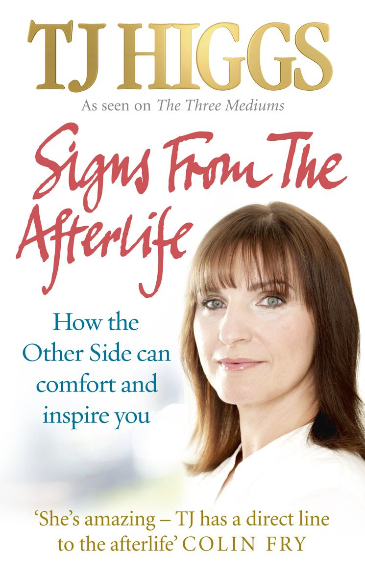 Signs From The Afterlife How the Other Side can comfort and inspire you