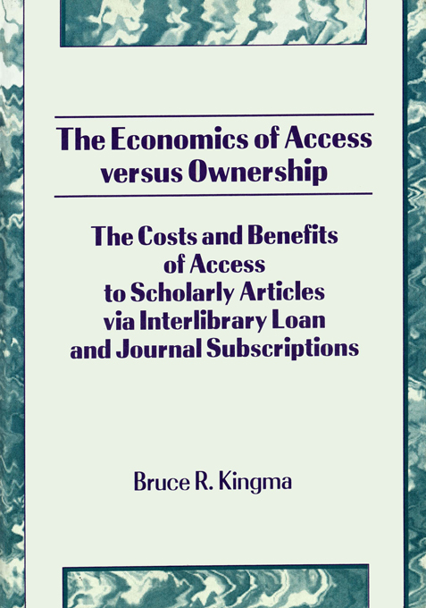 The Economics of Access versus Ownership The Costs and Benefits of Access to Scholarly Articles via Interlibrary Loan and Journal Subscriptio
