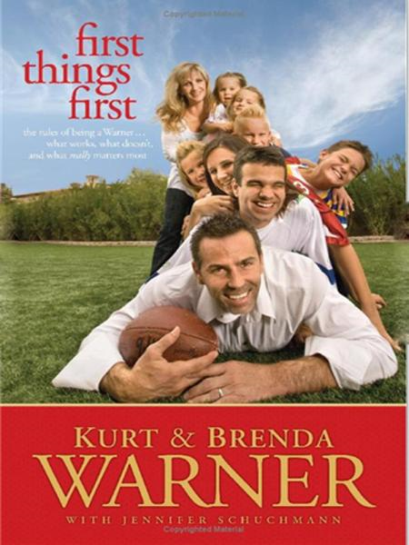 First Things First By: Brenda Warner,Kurt Warner