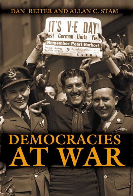 Democracies at War By: Allan C. Stam,Dan Reiter
