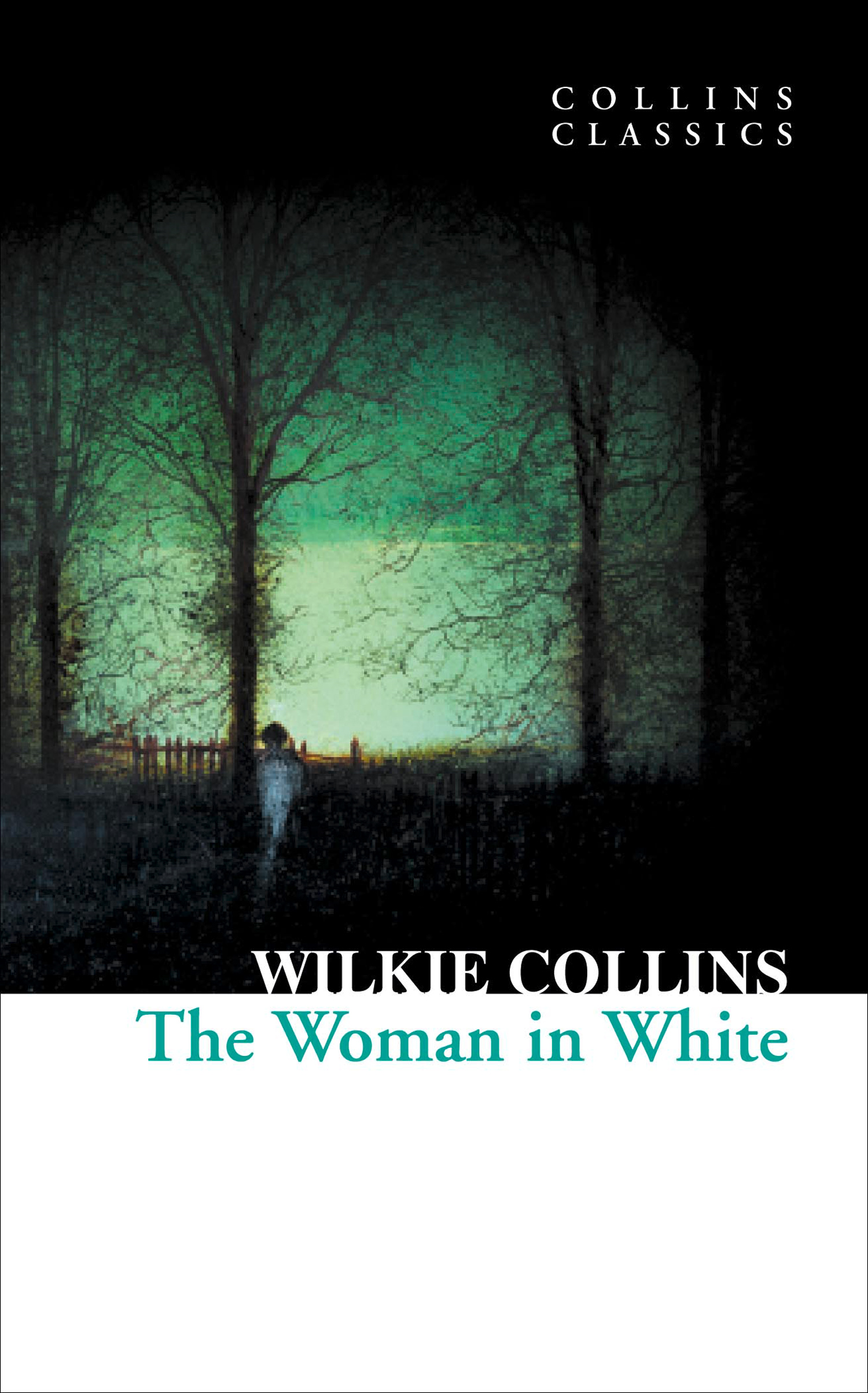 The Woman in White (Collins Classics)