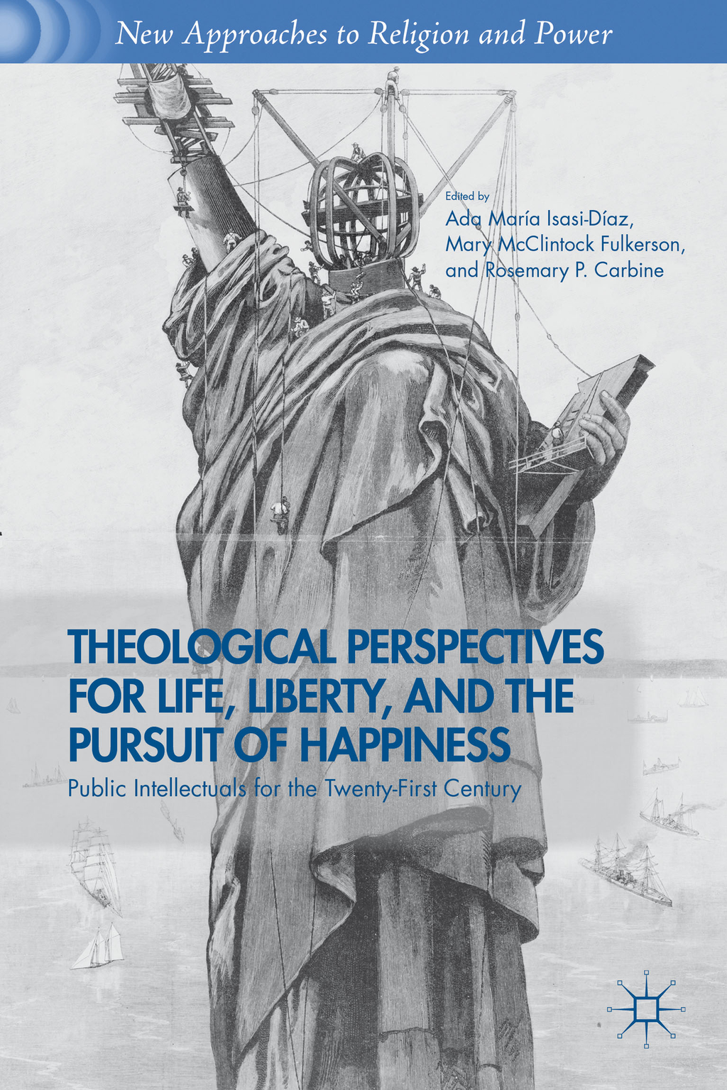 Theological Perspectives for Life,  Liberty,  and the Pursuit of Happiness Public Intellectuals for the Twenty-First Century
