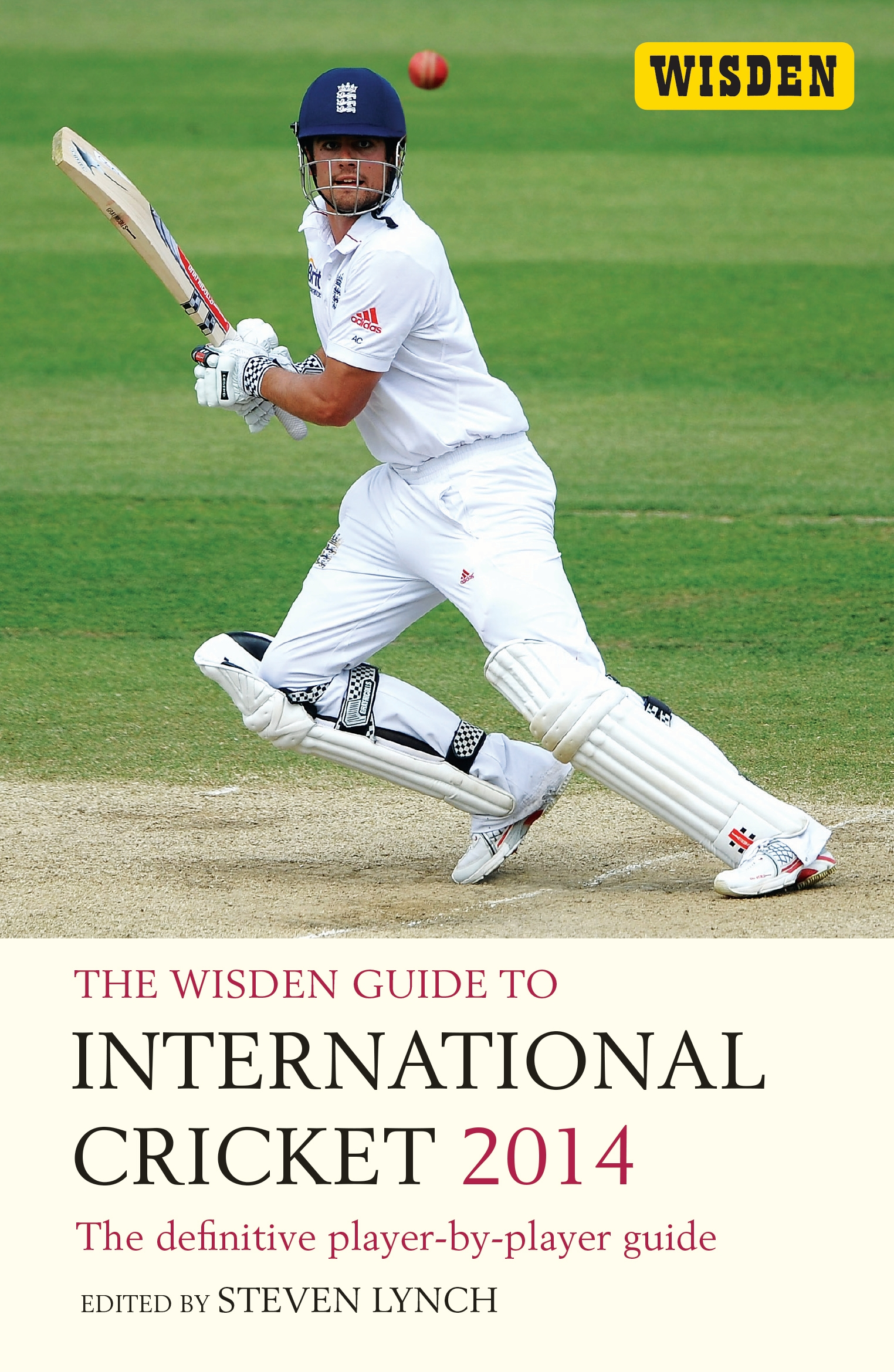 The Wisden Guide to International Cricket 2014 The Definitive Player-by-Player Guide