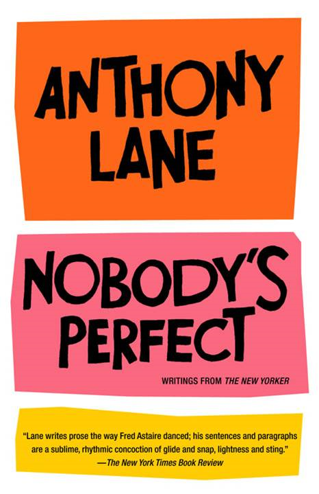 Nobody's Perfect By: Anthony Lane