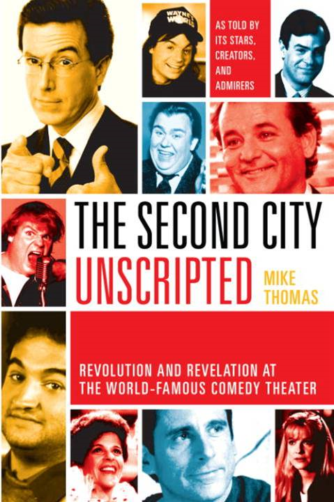 The Second City Unscripted By: Mike Thomas