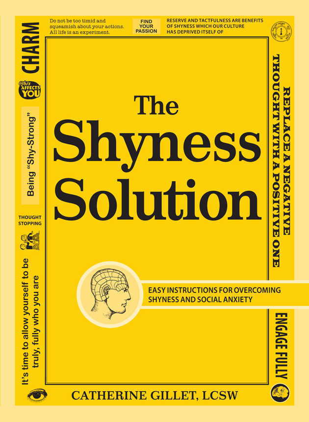 The Shyness Solution Easy Instructions for Overcoming Shyness and Social Anxiety