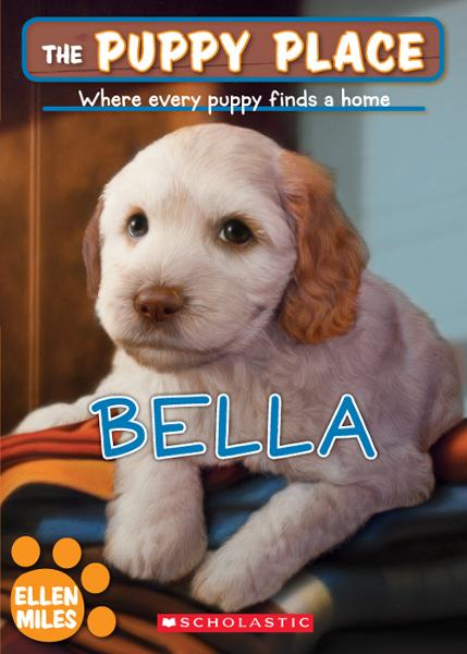 The Puppy Place #22: Bella By: Ellen Miles
