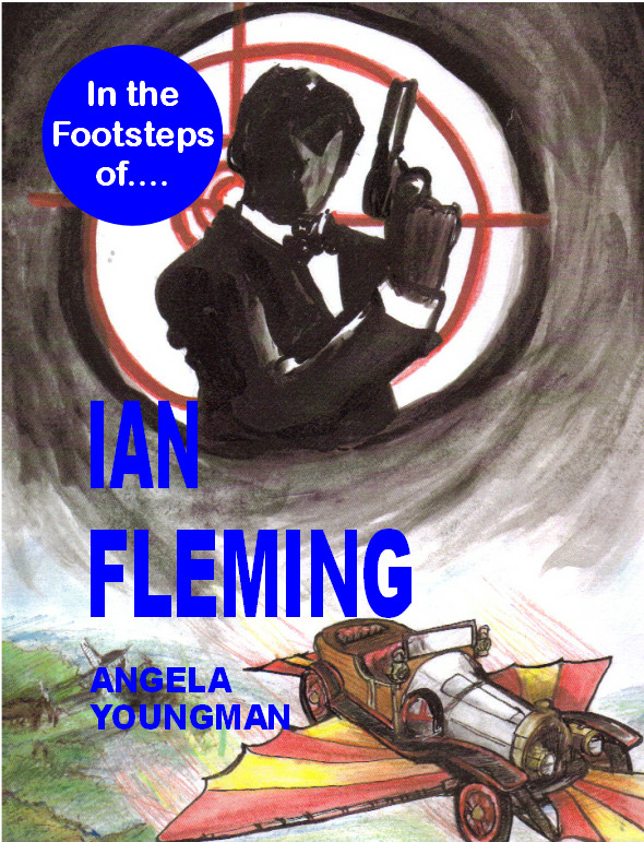 In the Footsteps of Ian Fleming By: Angela Youngman,Karis Youngman