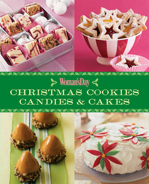 Christmas Cookies, Candies and Cakes By: Editors of Woman's Day
