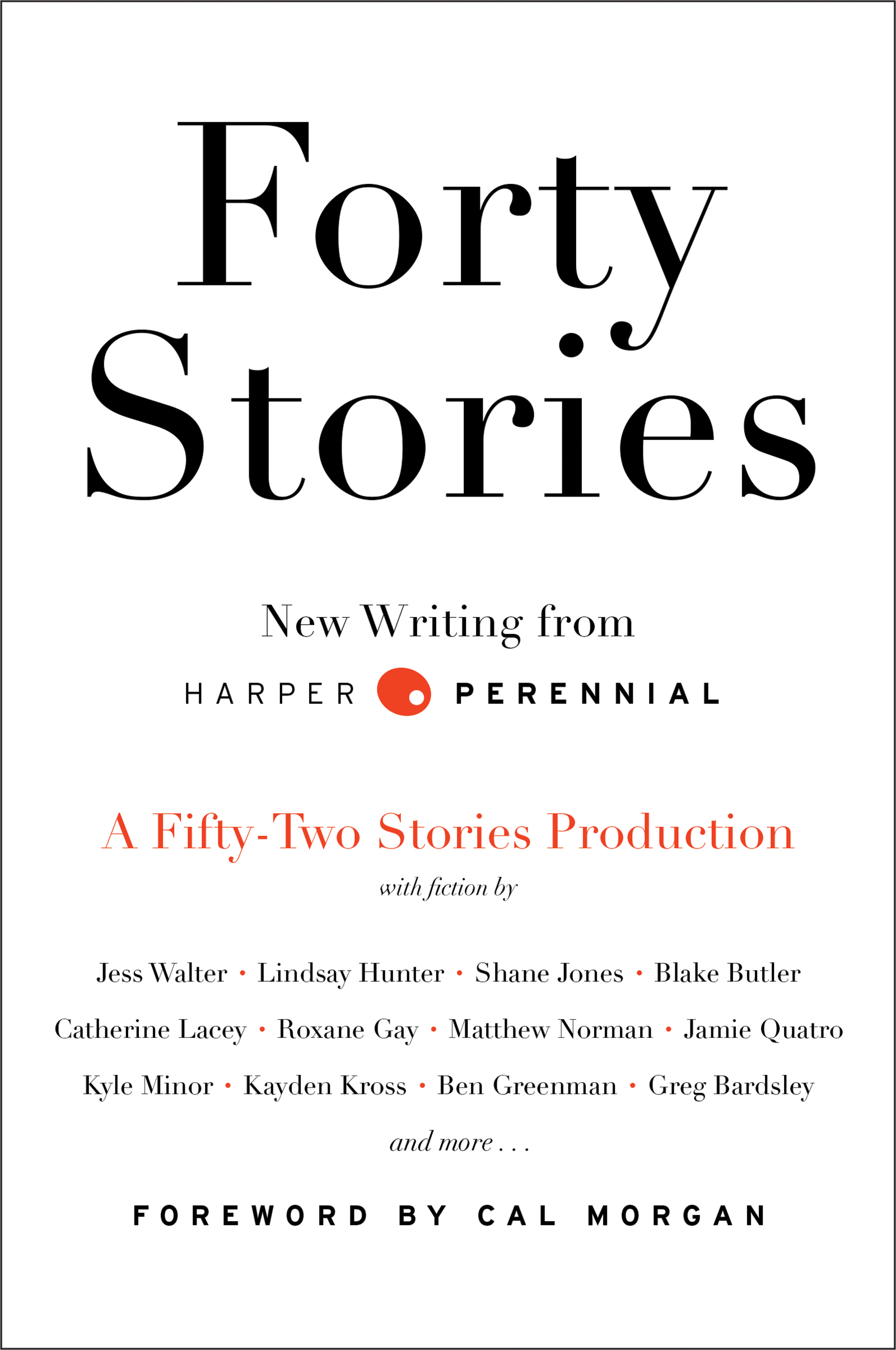 Forty Stories New Writing from Harper Perennial