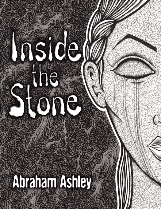 Inside The Stone By: Abraham Ashley