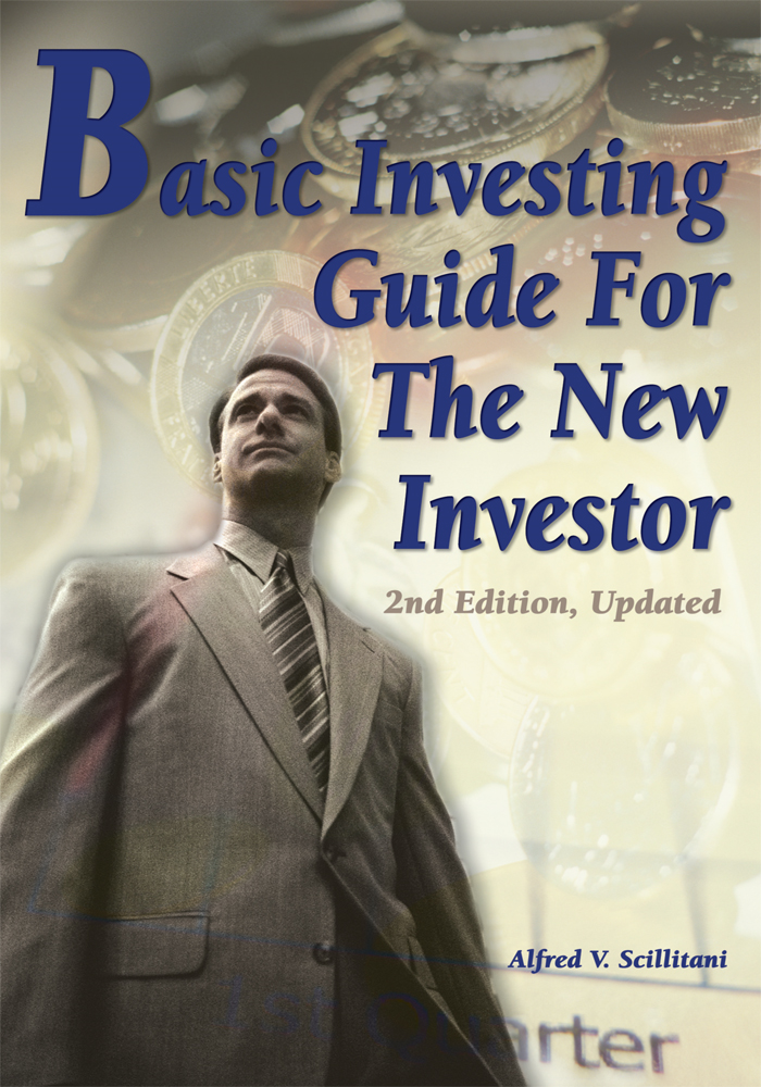 Basic Investing Guide For The New Investor By: Alfred Scillitani