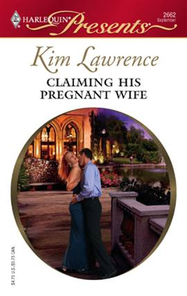 Claiming His Pregnant Wife By: Kim Lawrence