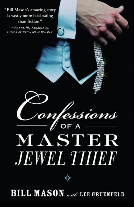 Confessions of a Master Jewel Thief By: Bill Mason,Lee Gruenfeld