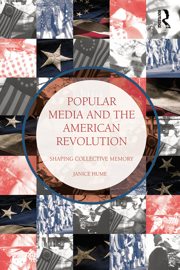 Popular Media and the American Revolution Shaping Collective Memory