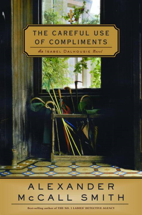 The Careful Use of Compliments By: Alexander McCall Smith
