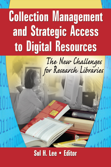 Collection Management and Strategic Access to Digital Resources The New Challenges for Research Libraries