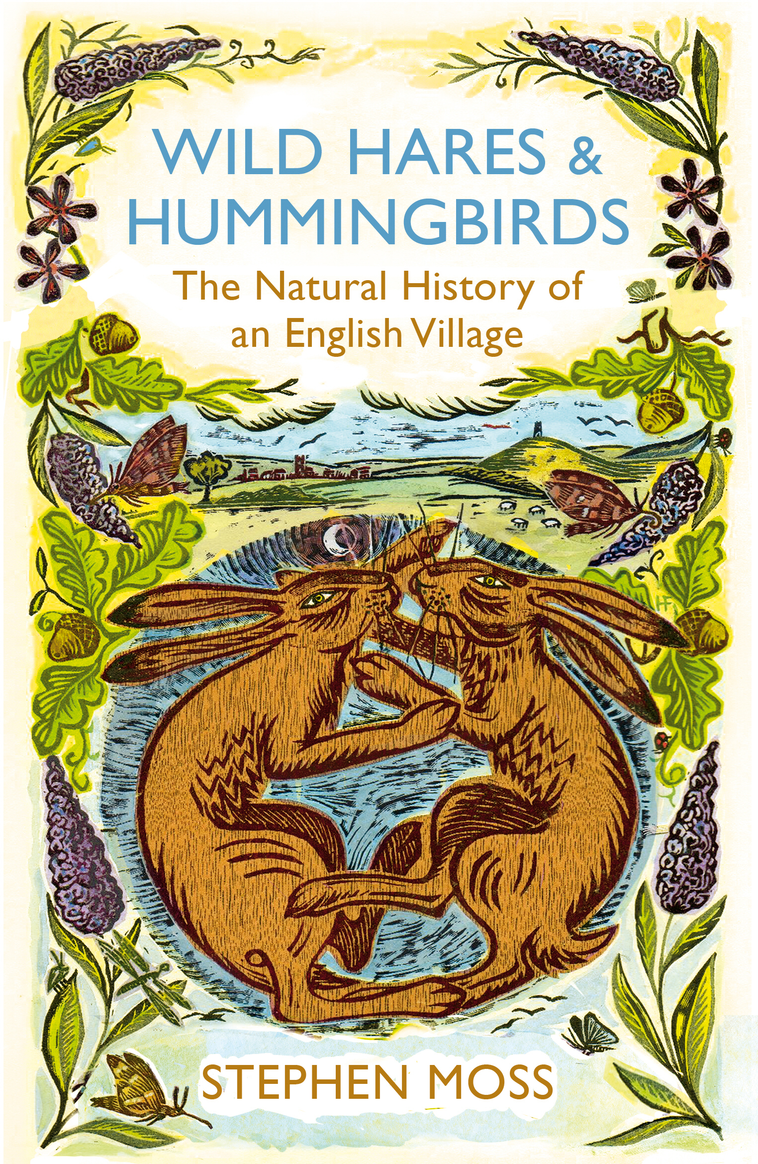 Wild Hares and Hummingbirds The Natural History of an English Village
